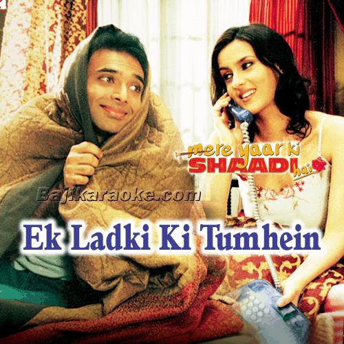 Ek Ladki Ki Tumhen - Karaoke Mp3