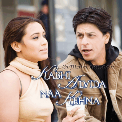 Kabhi Alvida Na Kehna - With Female Vocal - Karaoke Mp3