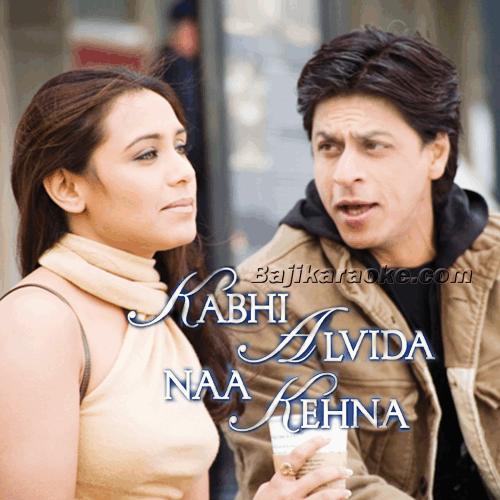 Kabhi Alvida Na Kehna - With Male Vocal - Karaoke Mp3