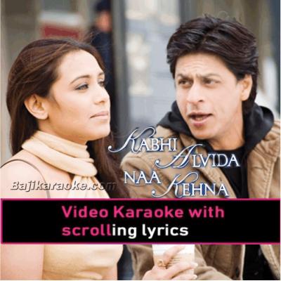 Kabhi Alvida Na Kehna - With Female Vocal - Video Karaoke Lyrics