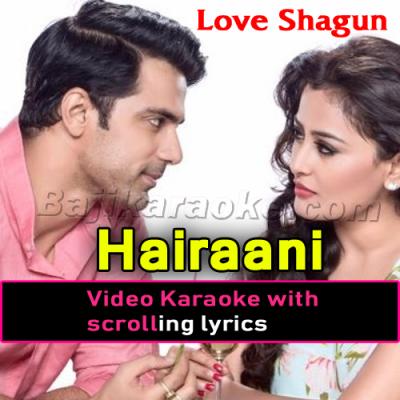 Hairaani - Video Karaoke Lyrics