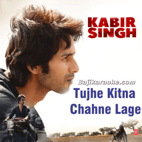 Tujhe Kitna Chahne Lage - Karaoke Mp3