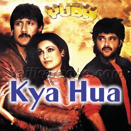 Kya Hua Kya Nahi Mujhko - Karaoke Mp3