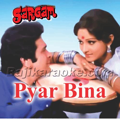 Pyaar Bina Jeena Nahi Jeena - Karaoke Mp3
