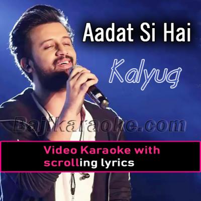 Aadat si hai mujhko - Video Karaoke Lyrics