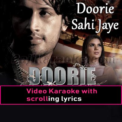 Doorie Sahi Jaye Na - Video Karaoke Lyrics