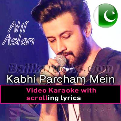 Kabhi Parcham Mein Lipte - Video Karaoke Lyrics   Atif Aslam