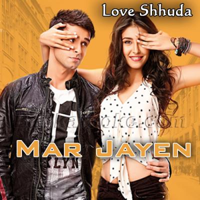 Mar Jayen - Loveshhuda - Karaoke Mp3