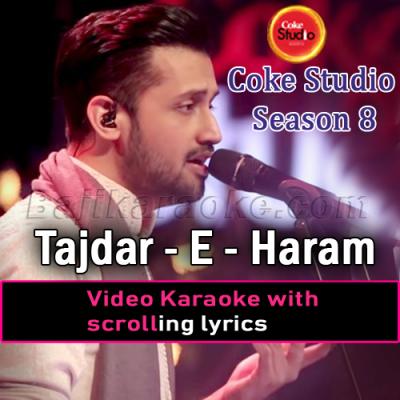 Tajdar e Haram - Coke Studio - Video Karaoke Lyrics | Atif Aslam