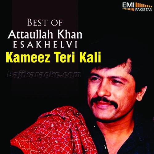 Kameez teri kali - Karaoke Mp3 | Attaullah Khan Esakhelvi