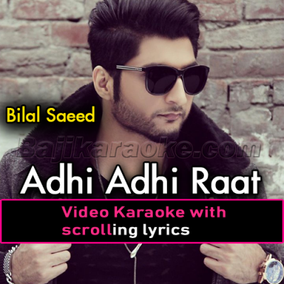 Adhi Adhi Raat - Video Karaoke Lyrics