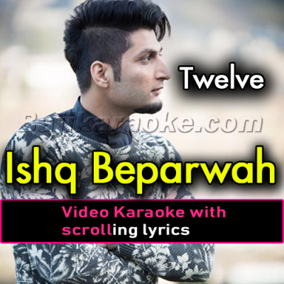 Ishq beparwa - Video Karaoke Lyrics