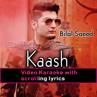Kaash - Video Karaoke Lyrics