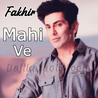 Mahi ve - Karaoke Mp3 | Faakhir Mantra