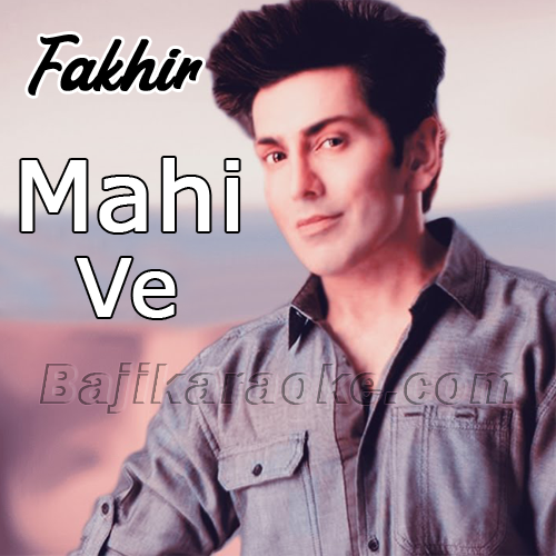 Mahi ve - Karaoke Mp3 | Faakhir Mantra