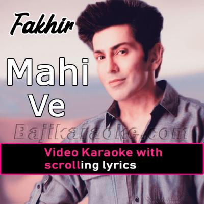 Mahi ve - Video Karaoke Lyrics | Faakhir Mantra