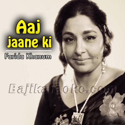 Aaj jaane ki zid na karo - Karaoke Mp3 | Farida Khanum