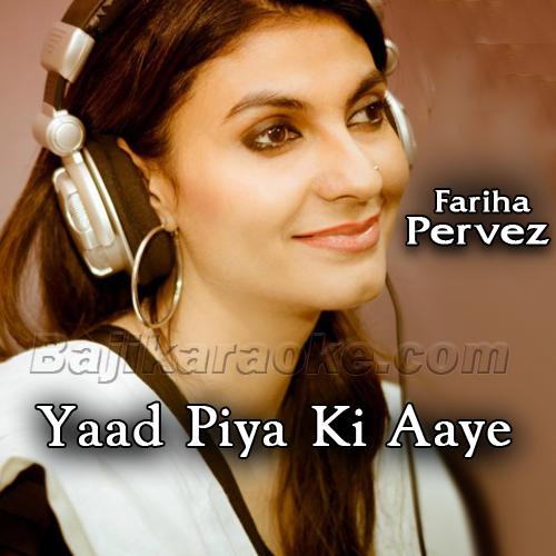 Yaad Piya Ki Aaye - Karaoke Mp3