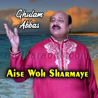 Aise Woh Sharmaye - Do Sathi - Karaoke Mp3   Ghulam Abbas