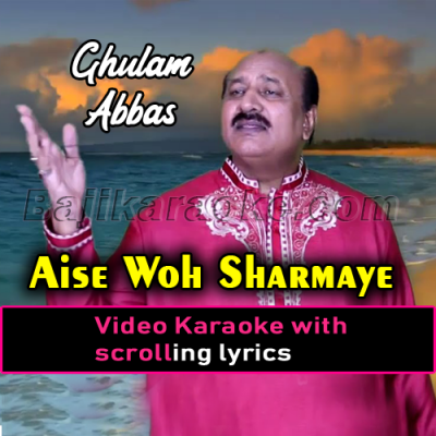 Aise Woh Sharmaye - Do Sathi - Video Karaoke Lyrics   Ghulam Abbas