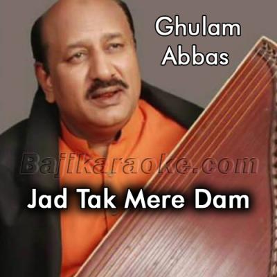 Jad tak mere saa - Karaoke Mp3   Ghulam Abbas