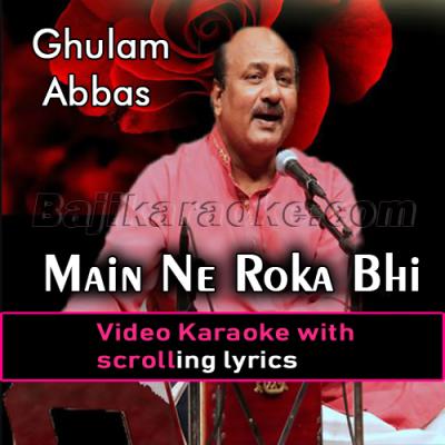 Main ne roka bhi nahi aur wo - Video Karaoke Lyrics