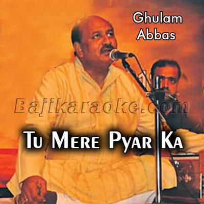 Tu mere pyar ka geet hai - Karaoke Mp3   Ghulam Abbas