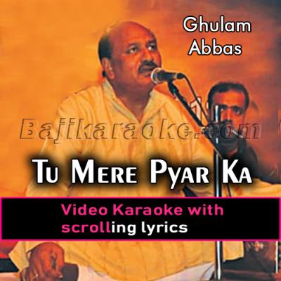 Tu mere pyar ka geet hai - Video Karaoke Lyrics   Ghulam Abbas