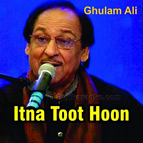 Itna Toota Hoon Ke Chhune Se - Karaoke Mp3