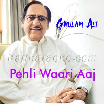 Pehli Wari Aj Onaa - Film Version - Karaoke Mp3 | Ghulam Ali