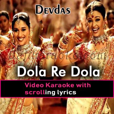 Dola re dola - Video Karaoke Lyrics