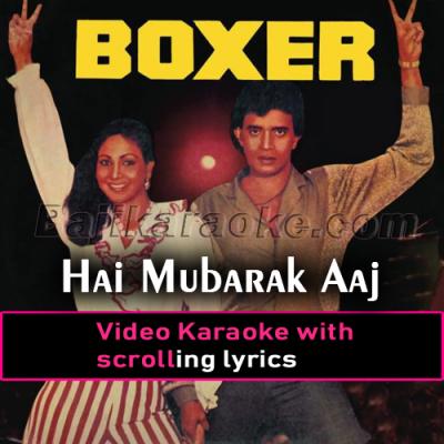 Hai mubarak aaj ka din - Video Karaoke Lyrics