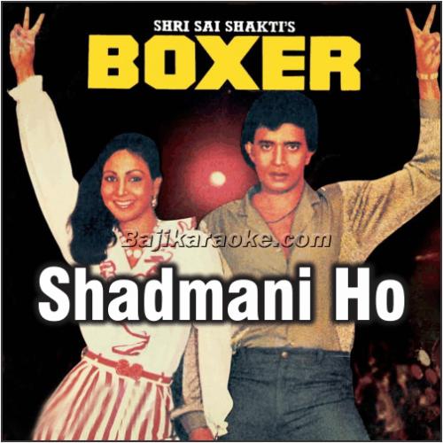 Shadmani ho shadmani - Karaoke Mp3
