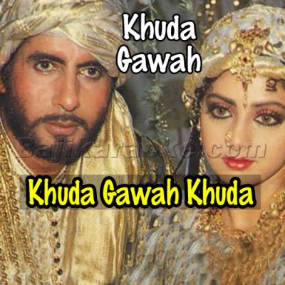 Khuda Gawah Khuda Gawah - Karaoke Mp3 | M Aziz