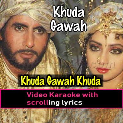 Khuda Gawah Khuda Gawah - Video Karaoke Lyrics | M Aziz