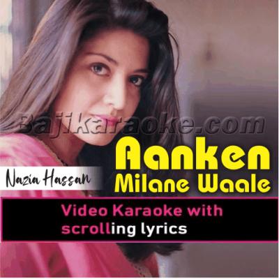 Aankhen Milane Waale - Video Karaoke Lyrics