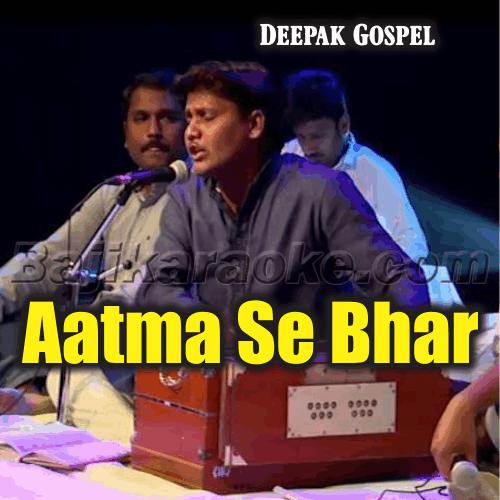 Aatma Se Bhar De Mujhe - Without Chorus - Karaoke Mp3