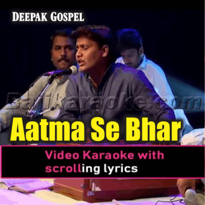 Aatma Se Bhar De Mujhe - With Chorus - Video Karaoke Lyrics