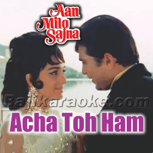 Acha to hum chalte hain - Karaoke Mp3