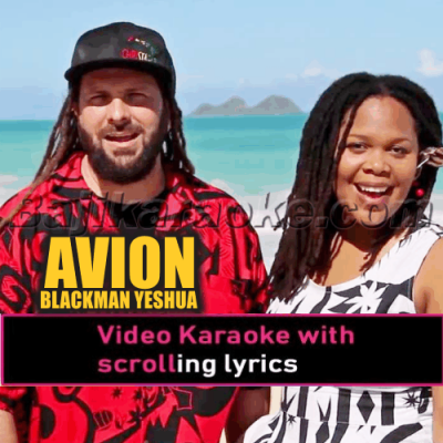 Avion Blackman Yeshua - Christian - Video Karaoke Lyrics