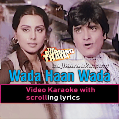 Wada Han Wada - Male Vocal - Video Karaoke Lyrics