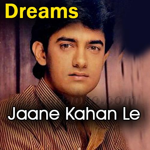 Jaane Kahan Le Ke Jay Zindagi - Karaoke Mp3