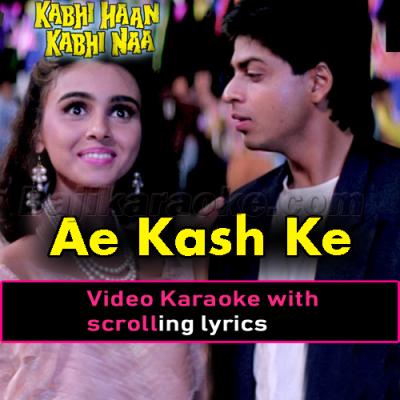 Ae kash ke hum hosh mein ab - Video Karaoke Lyrics