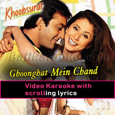 Ghoonghat Mein Chand Hoga - Video Karaoke Lyrics