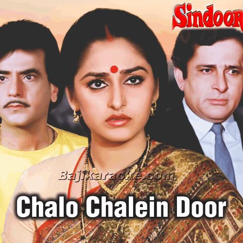 Chalo Chalo Chalen Door Kahin - Karaoke Mp3