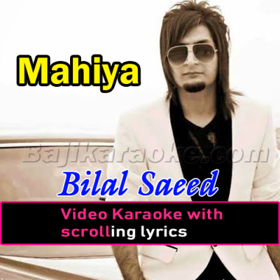 Mahiya - Video Karaoke Lyrics