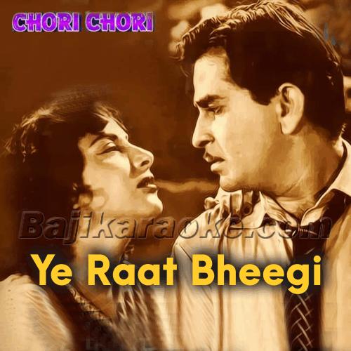 Ye raat bheegi bheegi - Karaoke Mp3