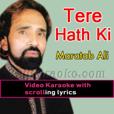 Tere Hath Ki Bedarda Aaya - Video Karaoke Lyrics | Maratab Ali