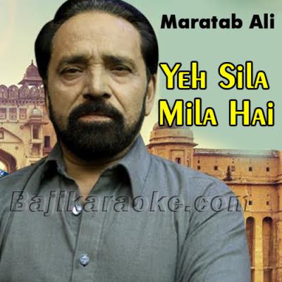 Ye sila mila hai mujh ko - Karaoke Mp3 | Maratab Ali