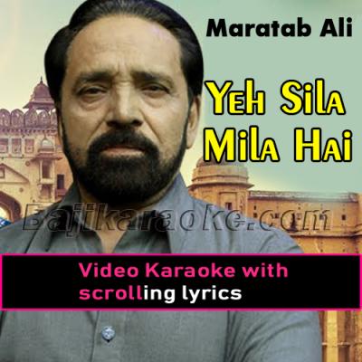 Ye sila mila hai mujh ko - Video Karaoke Lyrics | Maratab Ali